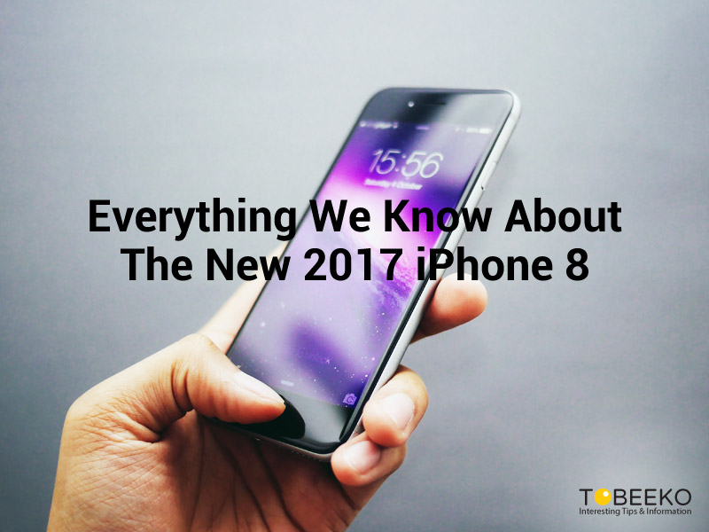 Everything We Know About The New 2017 iPhone 8