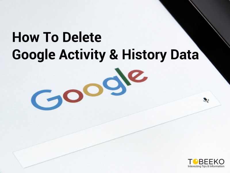 How To Delete Google Activity and History Data
