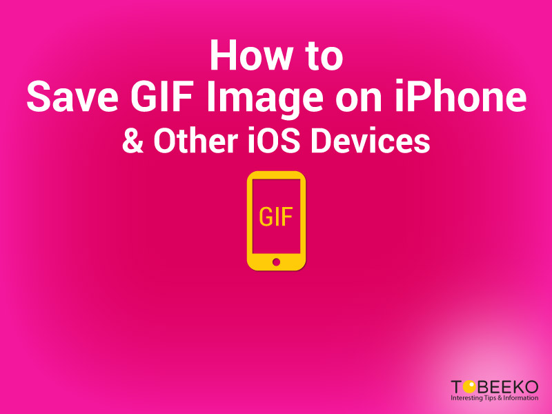 How to Save GIF Image on iPhone and Other iOS Devices
